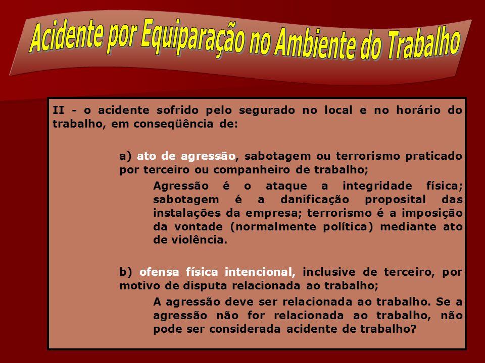 c) ato de imprudência, de negligência ou de imperícia de terceiro ou de companheiro de trabalho; É o acidente gerado por culpa do agente.