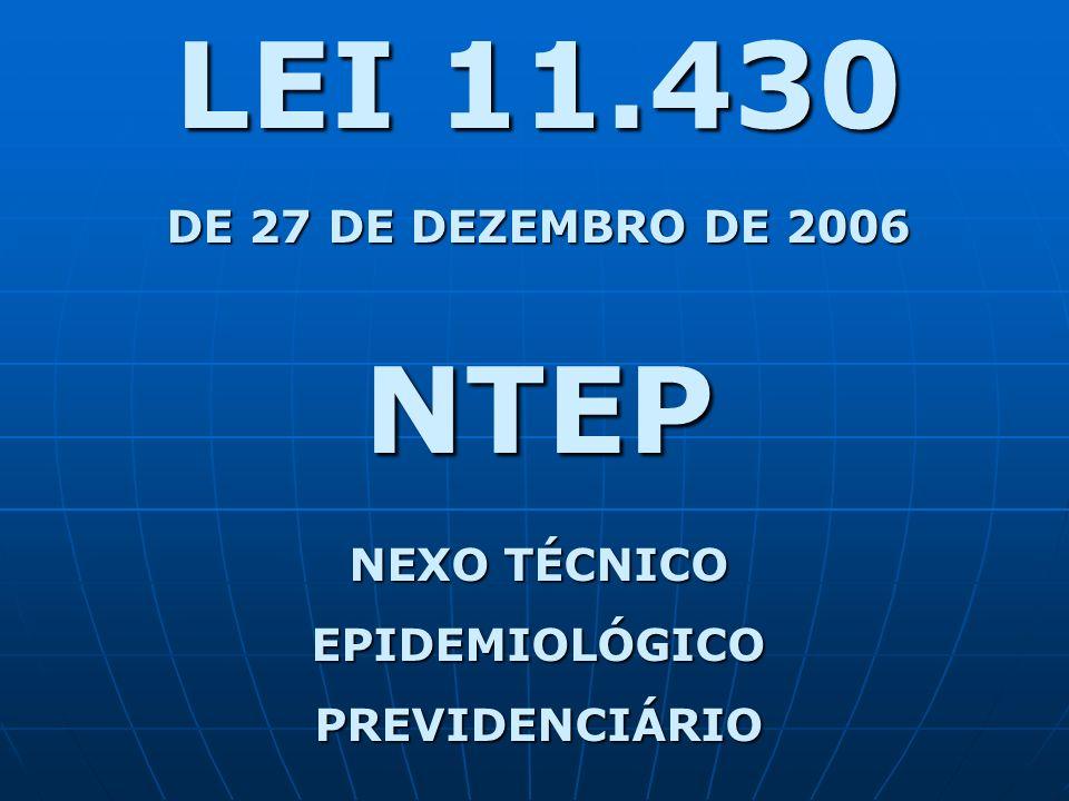 Mecanismo válido tanto para sinalizar concessão automática de benefícios pelo INSS de um lado, como para flexibilizar tributação do SAT, por intermédio do Fator Acidentário de Prevenção – FAP de outro.NTEP NTEP = NTP + Evidências Epidemiológicas