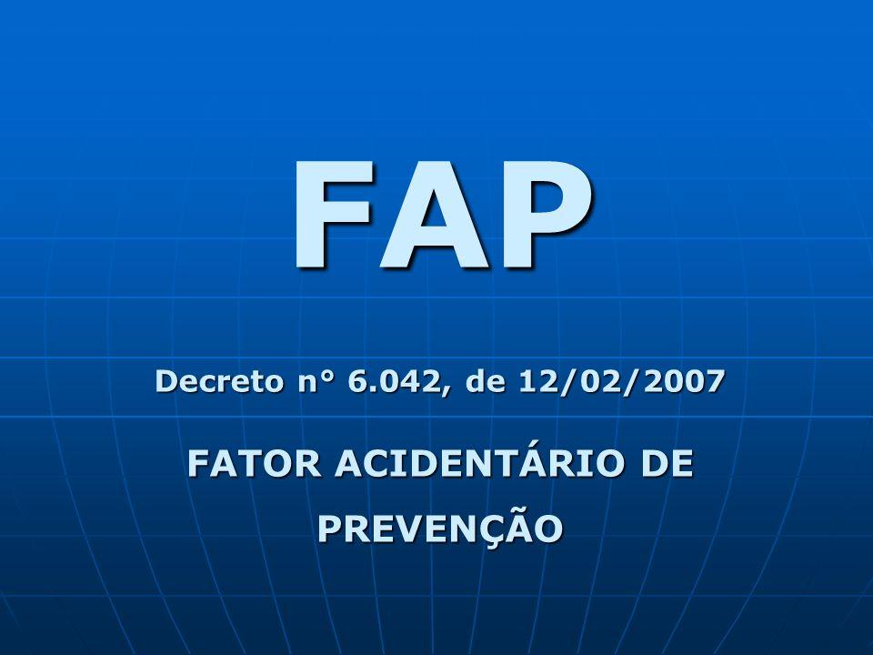 Fundamento do FAP As doenças e lesões selecionadas passam a compor um agrupamento móvel de morbidade específico para a categoria da Classificação de Atividade Econômica.
