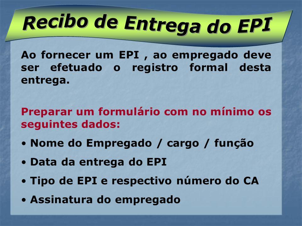 Não basta o empregador fornecer o EPI devido, tem que cumprir suas obrigações relativas a treinamento, fiscalização de uso, troca e manutenção.