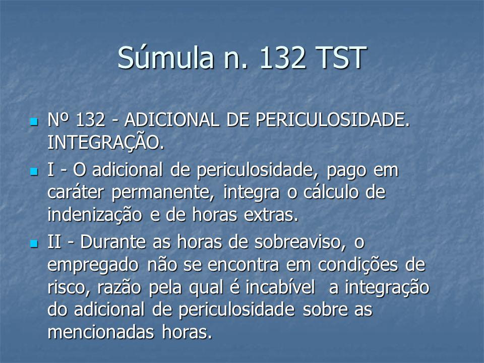 Súmula 191 TST Nº 191 - ADICIONAL.PERICULOSIDADE.