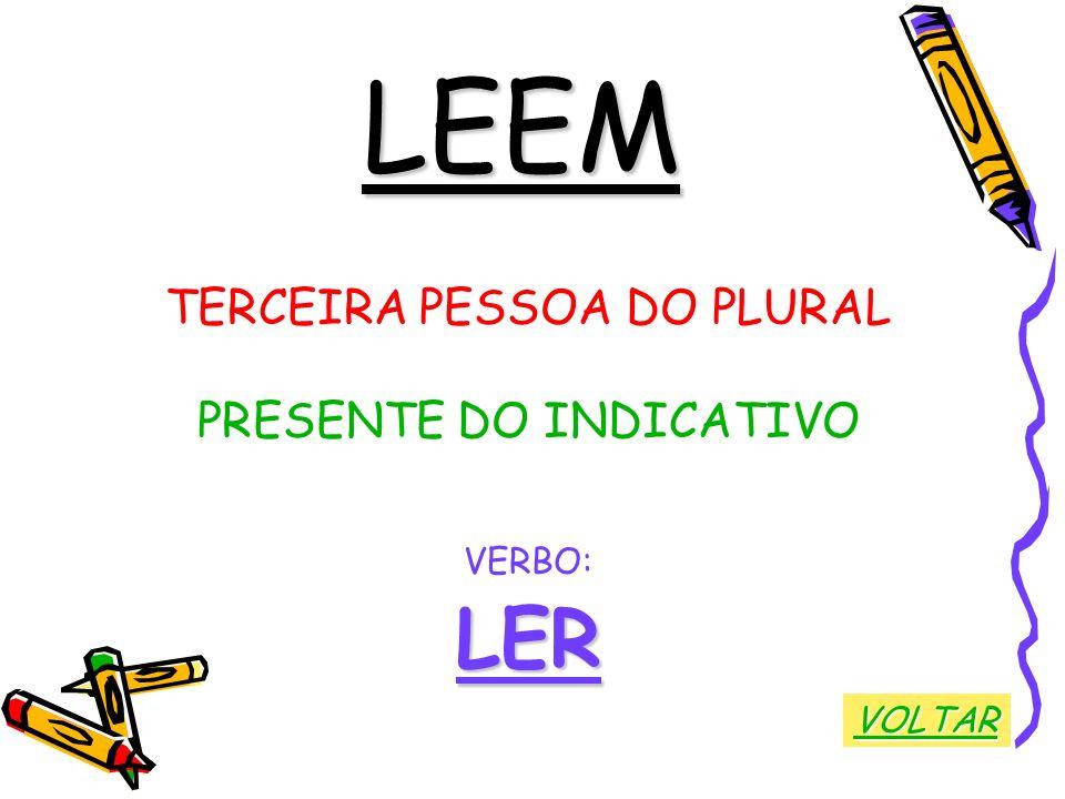 LEEM TERCEIRA PESSOA DO PLURAL PRESENTE DO INDICATIVO VERBO:LER VOLTAR