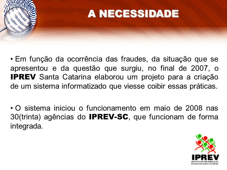Em função da ocorrência das fraudes, da situação que se apresentou e da questão que surgiu, no final de 2007, o IPREV Santa Catarina elaborou um proje