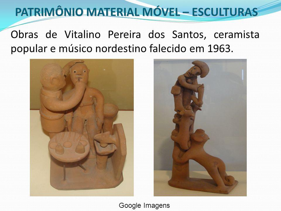 PATRIMÔNIO MATERIAL MÓVEL – ESCULTURAS Obras de Vitalino Pereira dos Santos, ceramista popular e músico nordestino falecido em 1963. Google Imagens