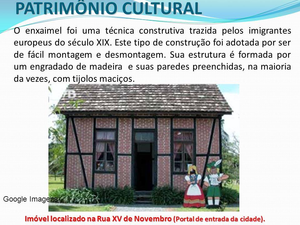 PATRIMÔNIO CULTURAL O enxaimel foi uma técnica construtiva trazida pelos imigrantes europeus do século XIX. Este tipo de construção foi adotada por se