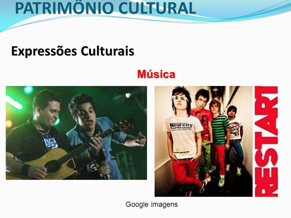 PATRIMÔNIO CULTURAL Expressões Culturais Música Google imagens