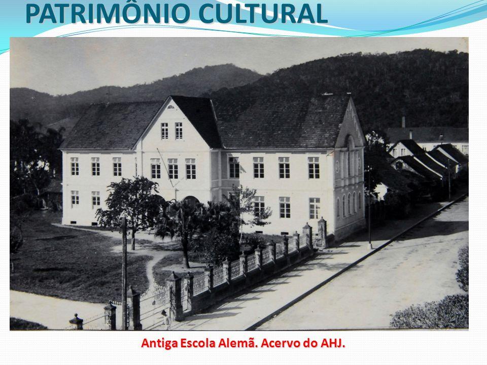 PATRIMÔNIO CULTURAL Antiga Escola Alemã. Acervo do AHJ.