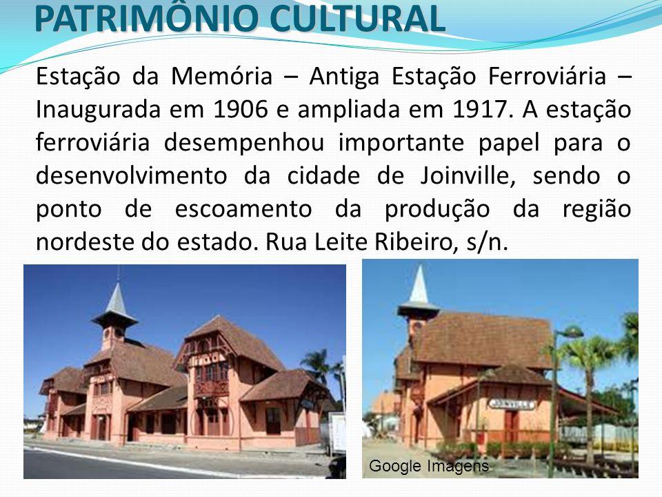 PATRIMÔNIO CULTURAL Estação da Memória – Antiga Estação Ferroviária – Inaugurada em 1906 e ampliada em 1917. A estação ferroviária desempenhou importa
