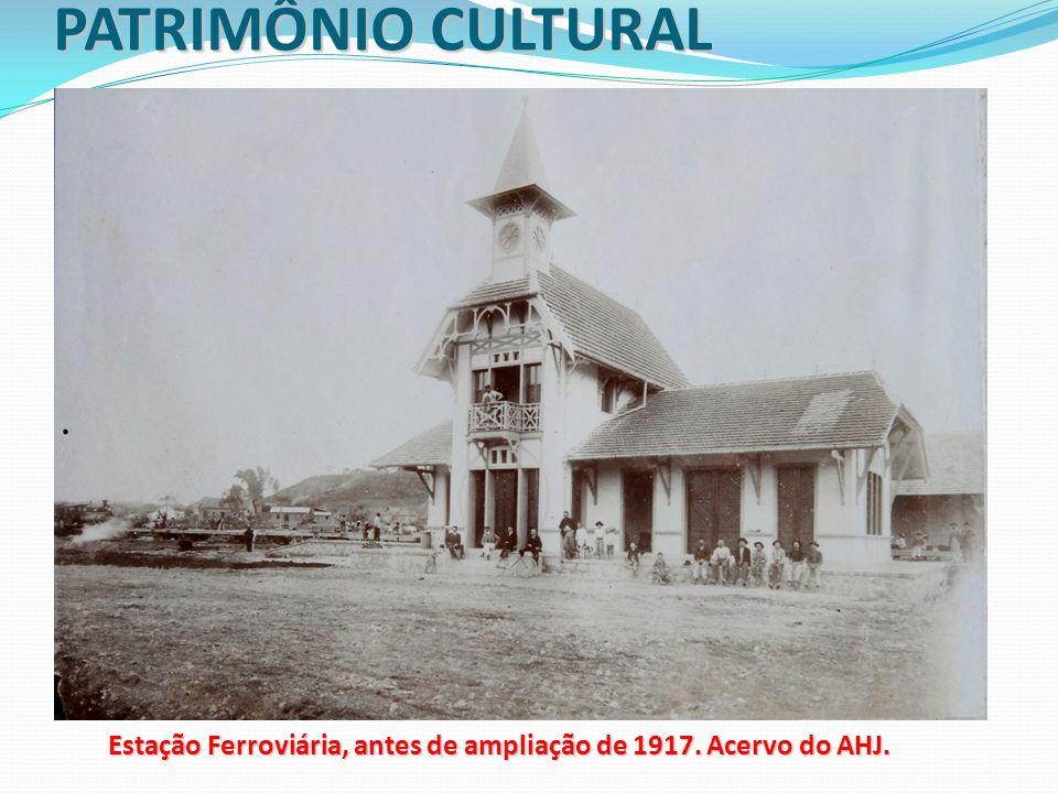 PATRIMÔNIO CULTURAL Estação Ferroviária, antes de ampliação de 1917. Acervo do AHJ.
