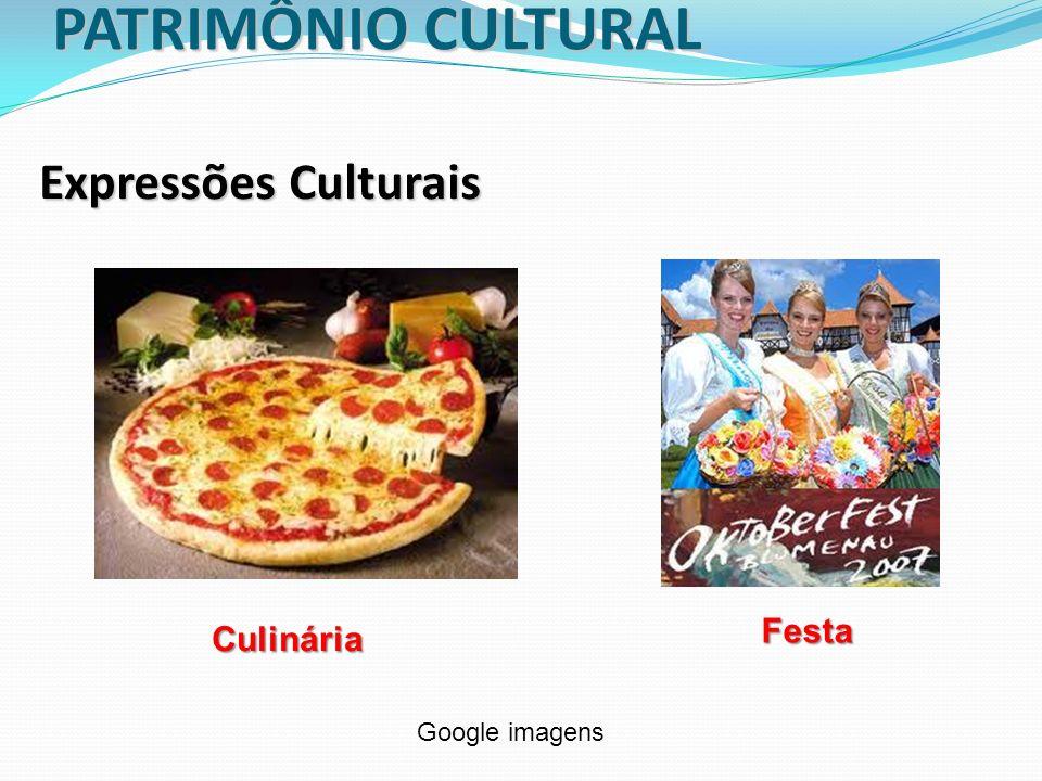 PATRIMÔNIO CULTURAL Expressões Culturais Culinária Festa Google imagens