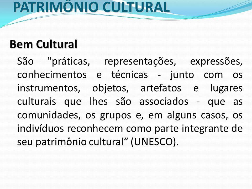 PATRIMÔNIO CULTURAL Bem Cultural São