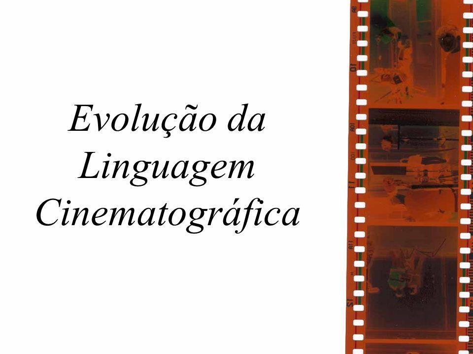 Evolução da Linguagem Cinematográfica