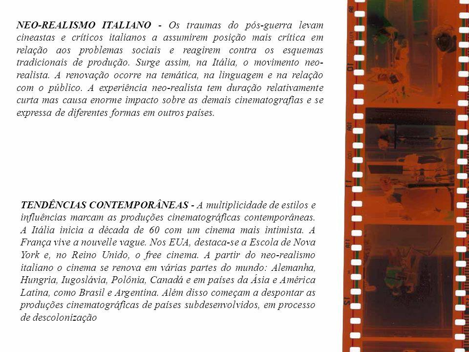 NEO-REALISMO ITALIANO - Os traumas do pós-guerra levam cineastas e críticos italianos a assumirem posição mais crítica em relação aos problemas sociai