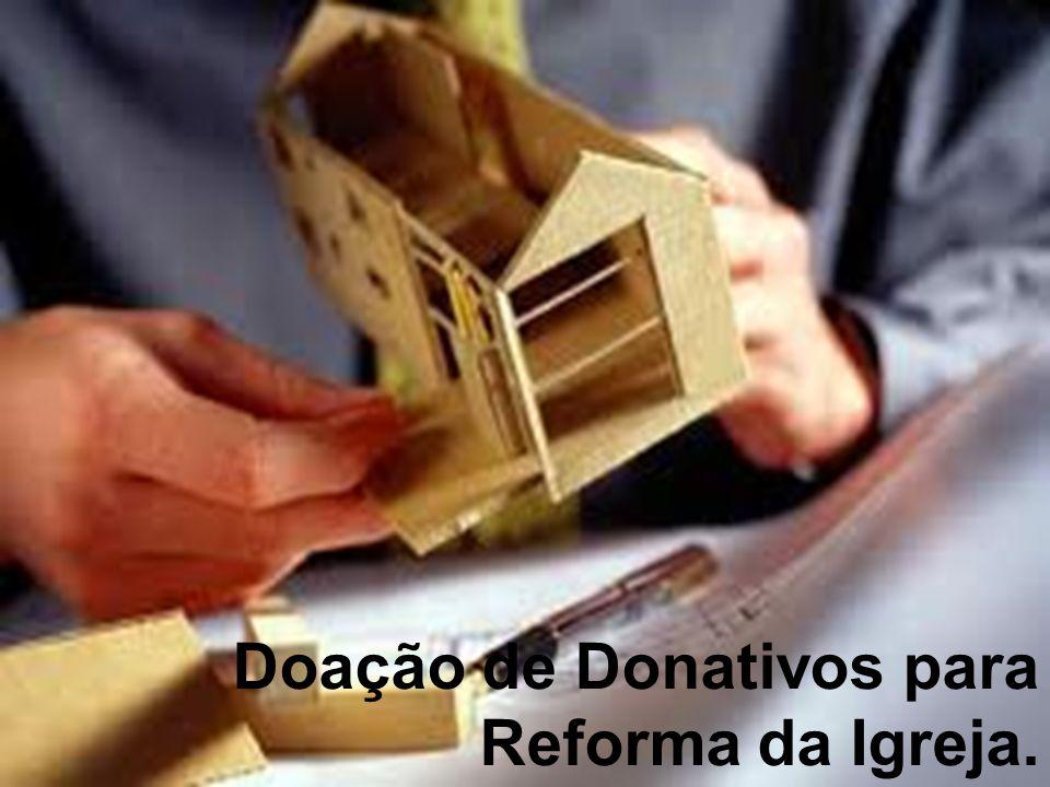 Doação de Donativos para Reforma da Igreja.