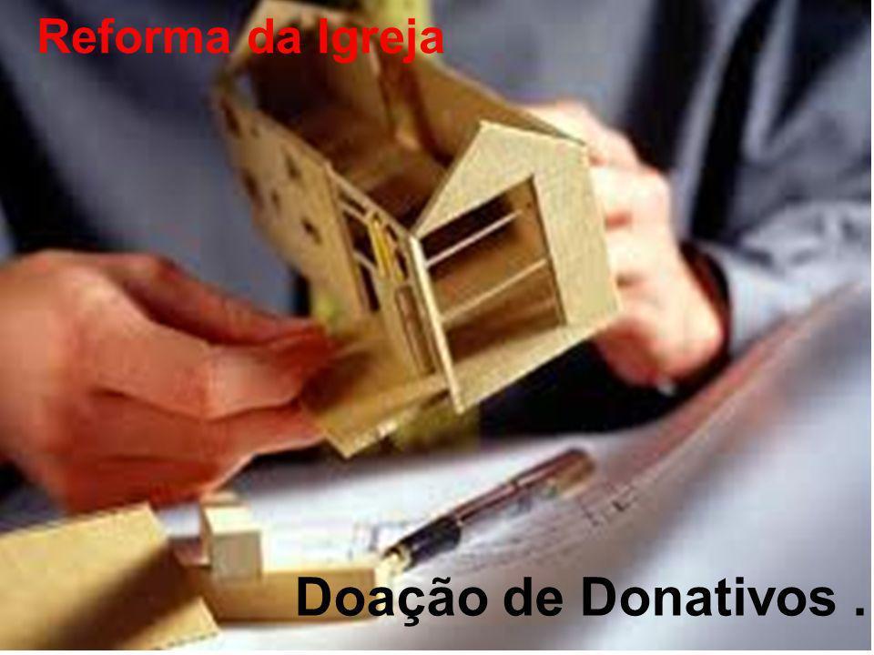 Doação de Donativos. Reforma da Igreja