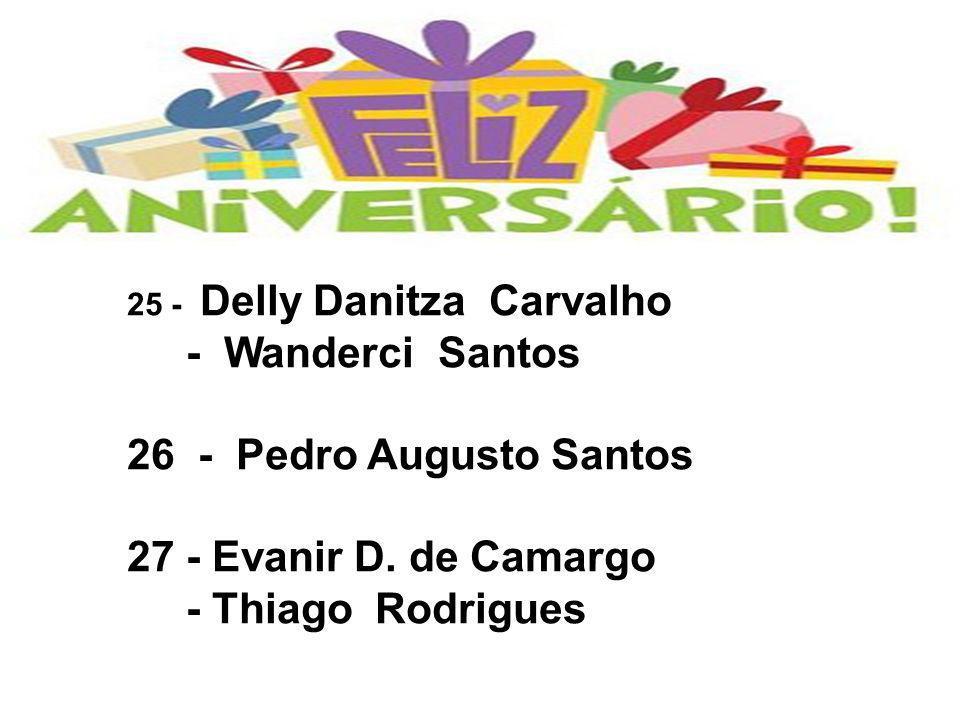 25 - Delly Danitza Carvalho - Wanderci Santos 26 - Pedro Augusto Santos 27 - Evanir D. de Camargo - Thiago Rodrigues