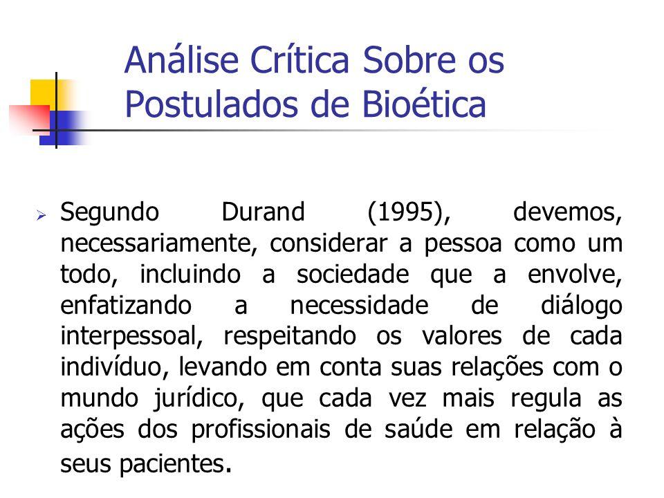 Análise Crítica Sobre os Postulados de Bioética Segundo Durand (1995), devemos, necessariamente, considerar a pessoa como um todo, incluindo a socieda