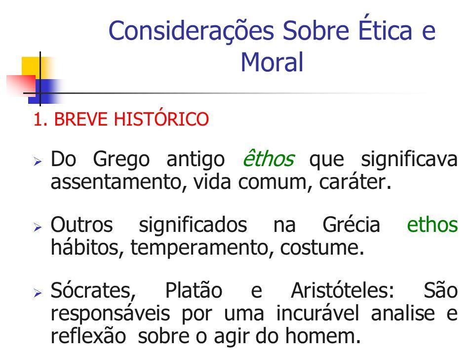 Modelos Éticos Ética Aplicada Aplica padrões de comportamento e valor a situações específicas.