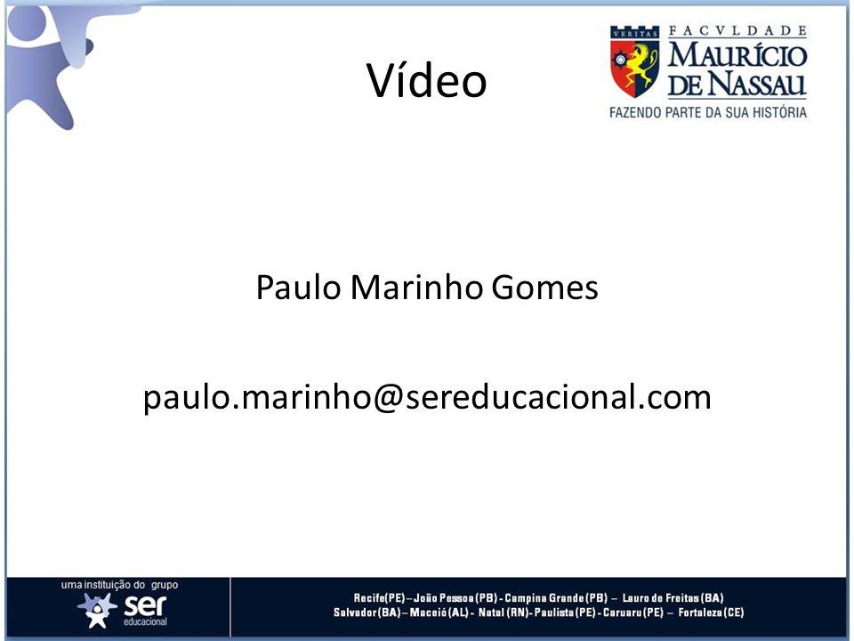Vídeo Paulo Marinho Gomes paulo.marinho@sereducacional.com