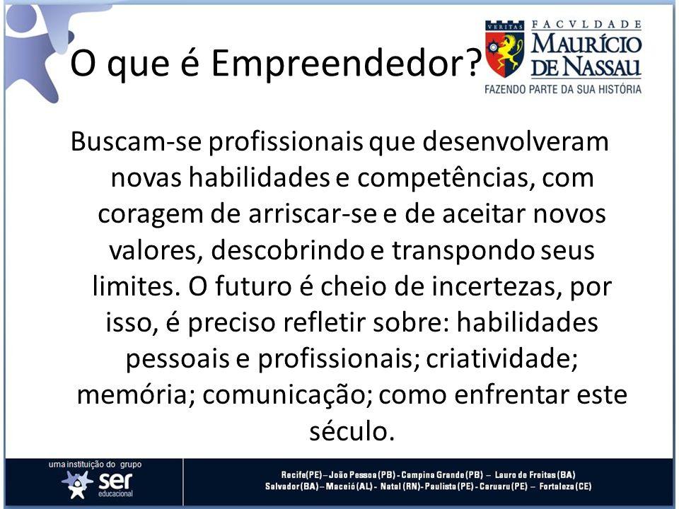 Buscam-se profissionais que desenvolveram novas habilidades e competências, com coragem de arriscar-se e de aceitar novos valores, descobrindo e trans