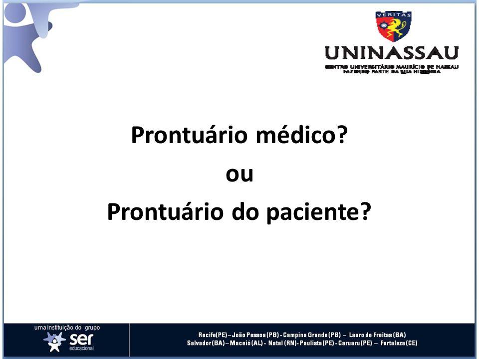 Prontuário médico? ou Prontuário do paciente?