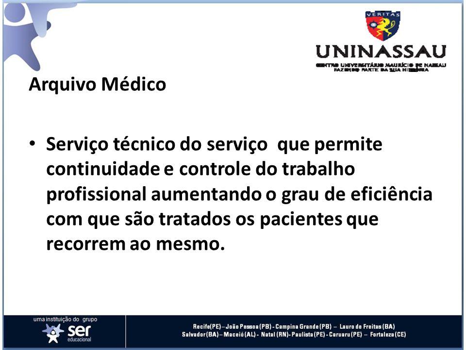 Arquivo Médico Serviço técnico do serviço que permite continuidade e controle do trabalho profissional aumentando o grau de eficiência com que são tra