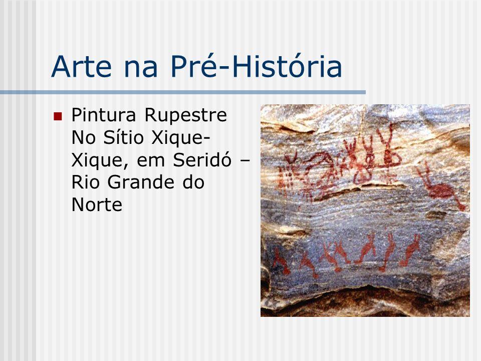 Arte na Pré-História Pintura Rupestre No Sítio Xique- Xique, em Seridó – Rio Grande do Norte
