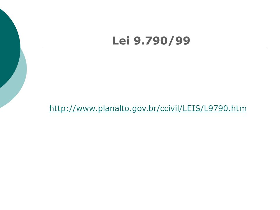 Lei 9.790/99 http://www.planalto.gov.br/ccivil/LEIS/L9790.htm