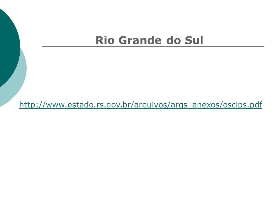 Rio Grande do Sul http://www.estado.rs.gov.br/arquivos/arqs_anexos/oscips.pdf