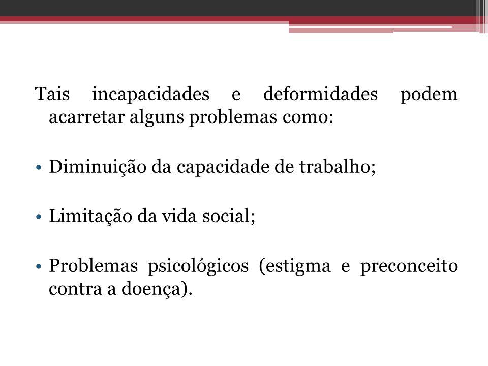 Tais incapacidades e deformidades podem acarretar alguns problemas como: Diminuição da capacidade de trabalho; Limitação da vida social; Problemas psi