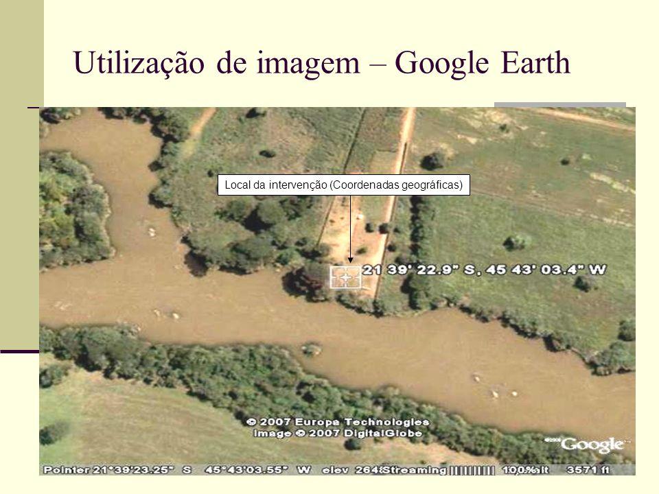Utilização de imagem – Google Earth Local da intervenção (Coordenadas geográficas)