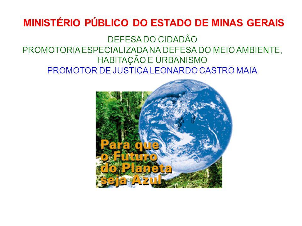MINISTÉRIO PÚBLICO DO ESTADO DE MINAS GERAIS DEFESA DO CIDADÃO PROMOTORIA ESPECIALIZADA NA DEFESA DO MEIO AMBIENTE, HABITAÇÃO E URBANISMO PROMOTOR DE