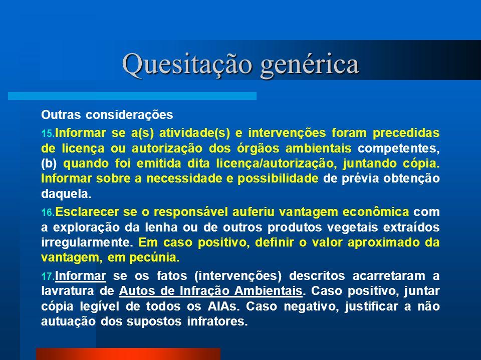 Quesitação genérica Outras considerações 15. Informar se a(s) atividade(s) e intervenções foram precedidas de licença ou autorização dos órgãos ambien