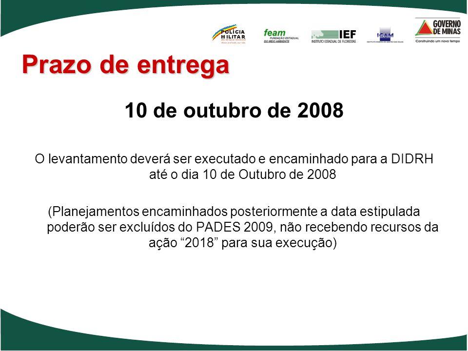Prazo de entrega 10 de outubro de 2008 O levantamento deverá ser executado e encaminhado para a DIDRH até o dia 10 de Outubro de 2008 (Planejamentos e