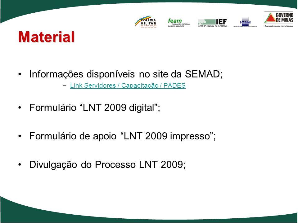 Material Informações disponíveis no site da SEMAD; –Link Servidores / Capacitação / PADESLink Servidores / Capacitação / PADES Formulário LNT 2009 dig