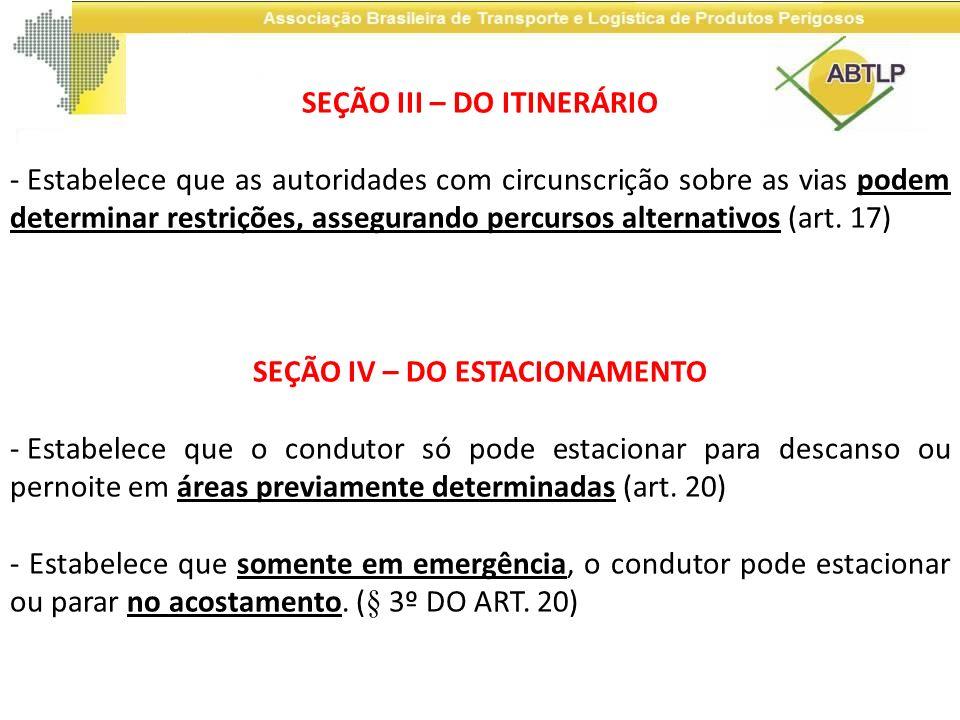 SEÇÃO III – DO ITINERÁRIO - Estabelece que as autoridades com circunscrição sobre as vias podem determinar restrições, assegurando percursos alternati