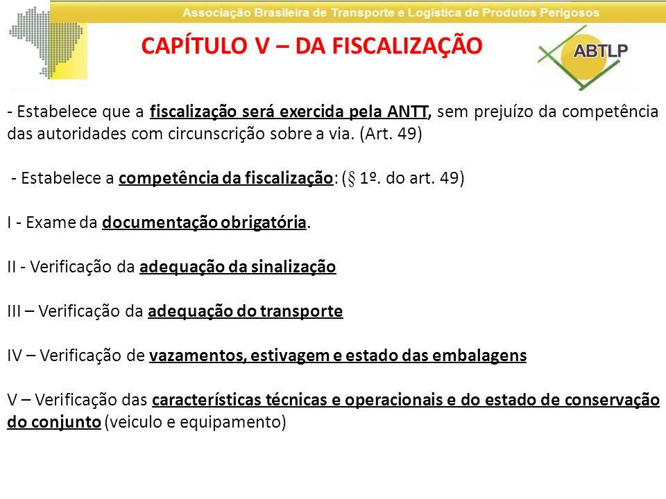 - Estabelece que a fiscalização será exercida pela ANTT, sem prejuízo da competência das autoridades com circunscrição sobre a via. (Art. 49) - Estabe