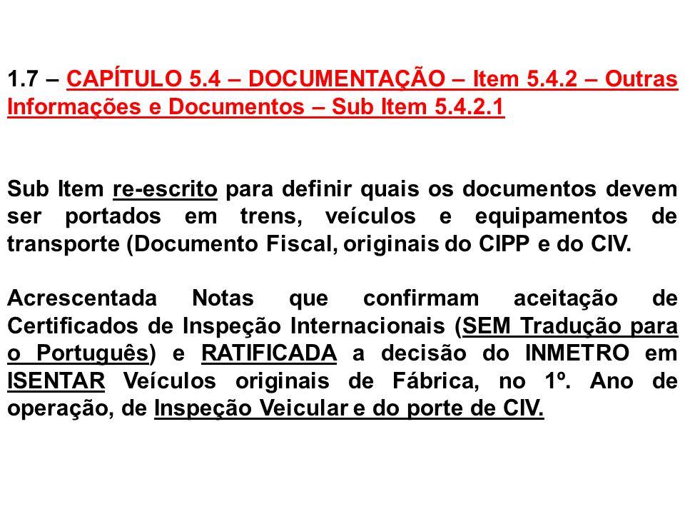 1.7 – CAPÍTULO 5.4 – DOCUMENTAÇÃO – Item 5.4.2 – Outras Informações e Documentos – Sub Item 5.4.2.1 Sub Item re-escrito para definir quais os document