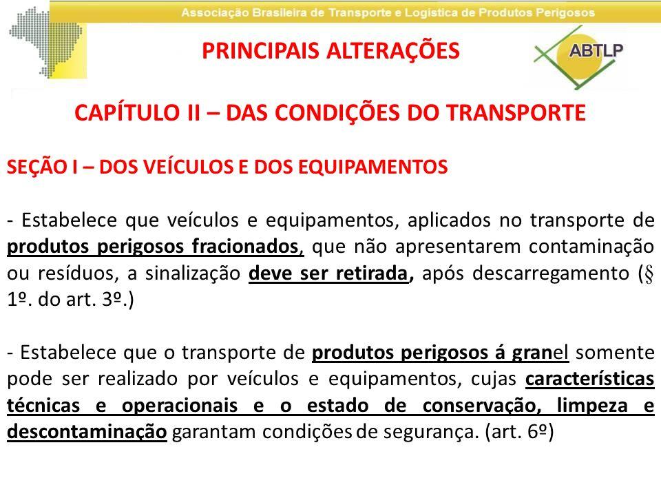 SEÇÃO I – DOS VEÍCULOS E DOS EQUIPAMENTOS - Estabelece que veículos e equipamentos, aplicados no transporte de produtos perigosos fracionados, que não