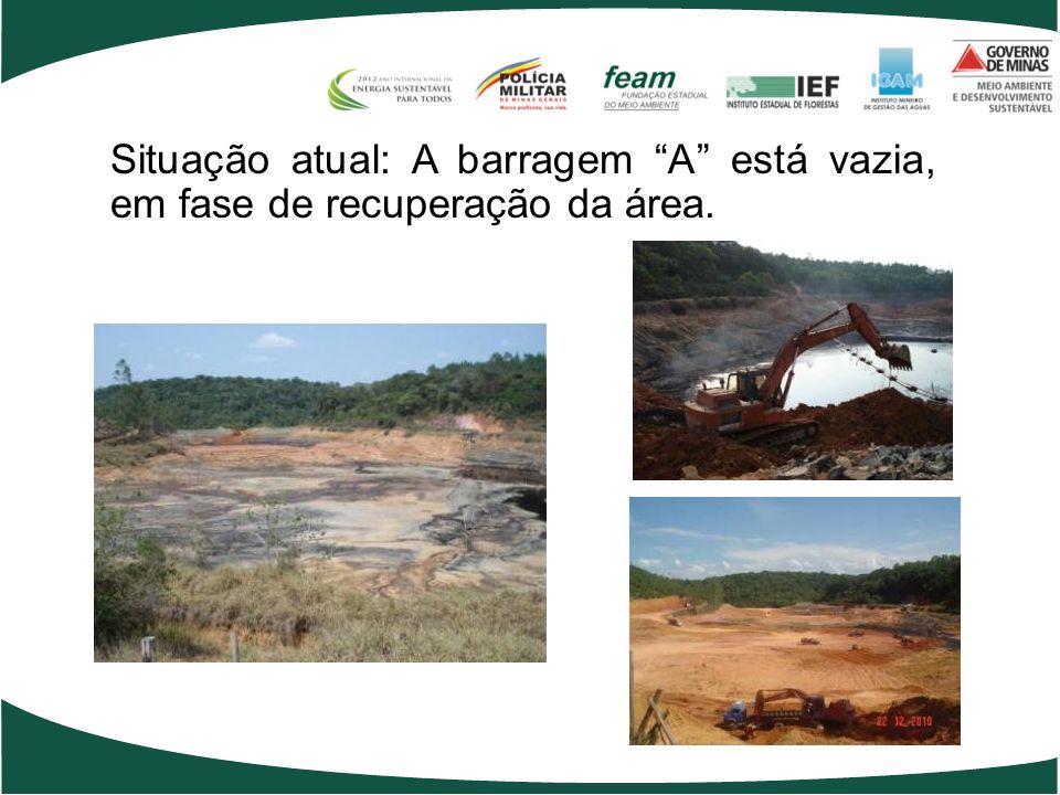 Situação atual: A barragem A está vazia, em fase de recuperação da área.