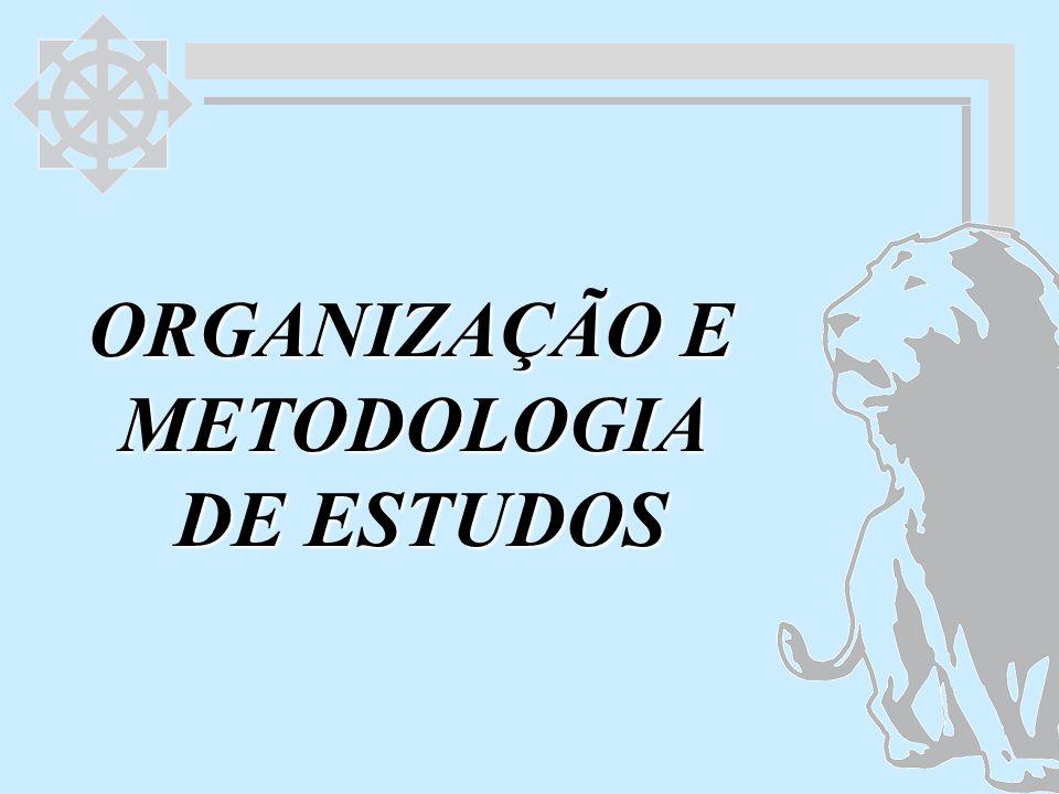 ORGANIZAÇÃO E METODOLOGIA DE ESTUDOS