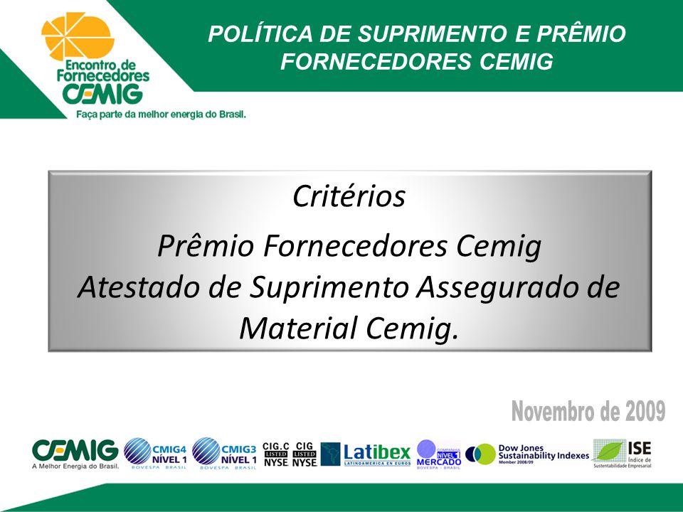 POLÍTICA DE SUPRIMENTO E PRÊMIO FORNECEDORES CEMIG Prêmio Fornecedores Cemig