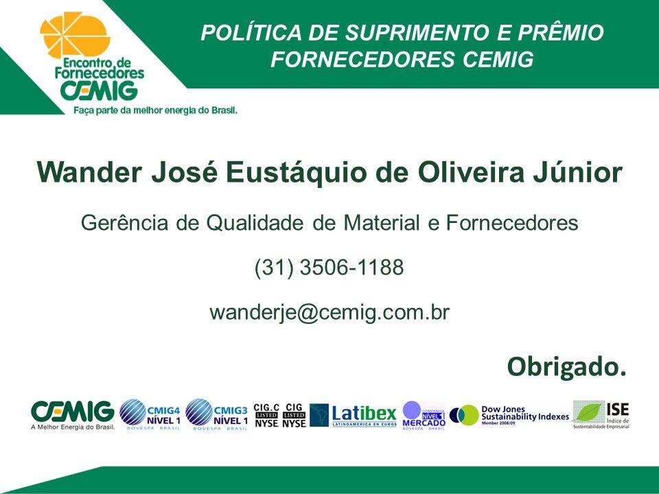 POLÍTICA DE SUPRIMENTO E PRÊMIO FORNECEDORES CEMIG Wander José Eustáquio de Oliveira Júnior Gerência de Qualidade de Material e Fornecedores (31) 3506