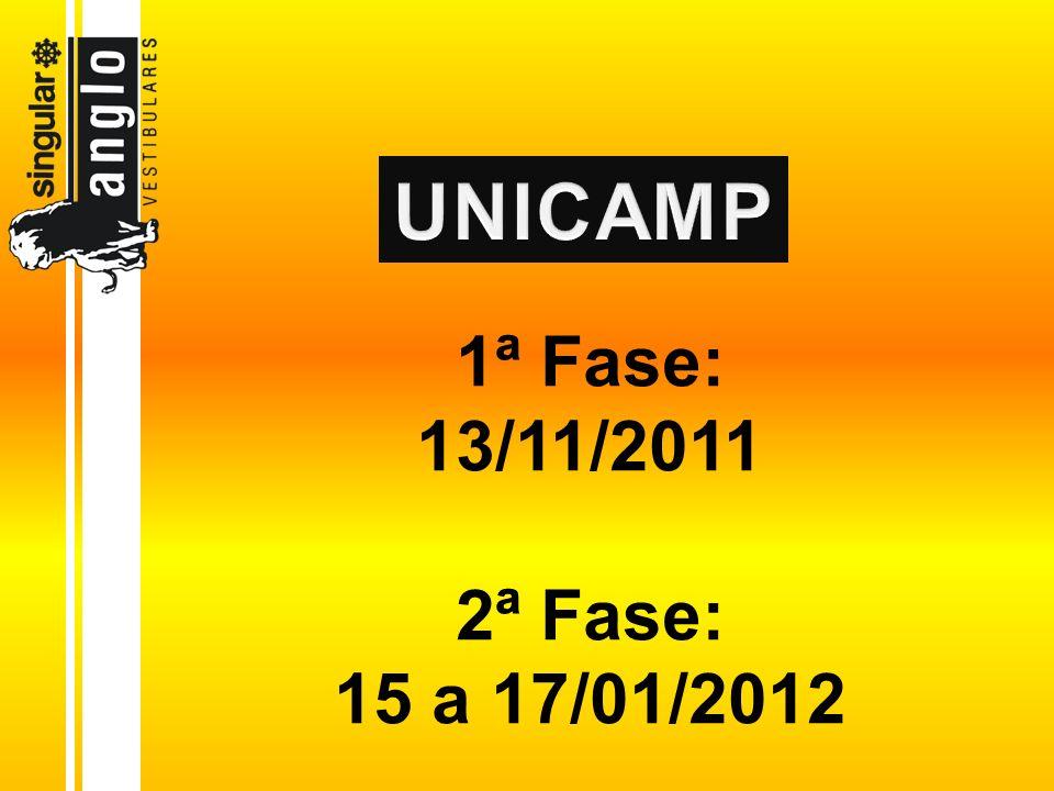 1ª Fase: 13/11/2011 2ª Fase: 15 a 17/01/2012