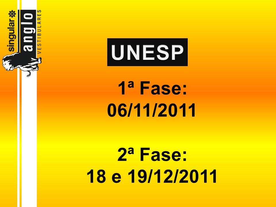 1ª Fase: 06/11/2011 2ª Fase: 18 e 19/12/2011