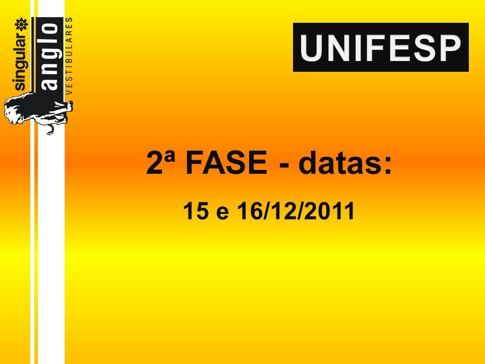 2ª FASE - datas: 15 e 16/12/2011
