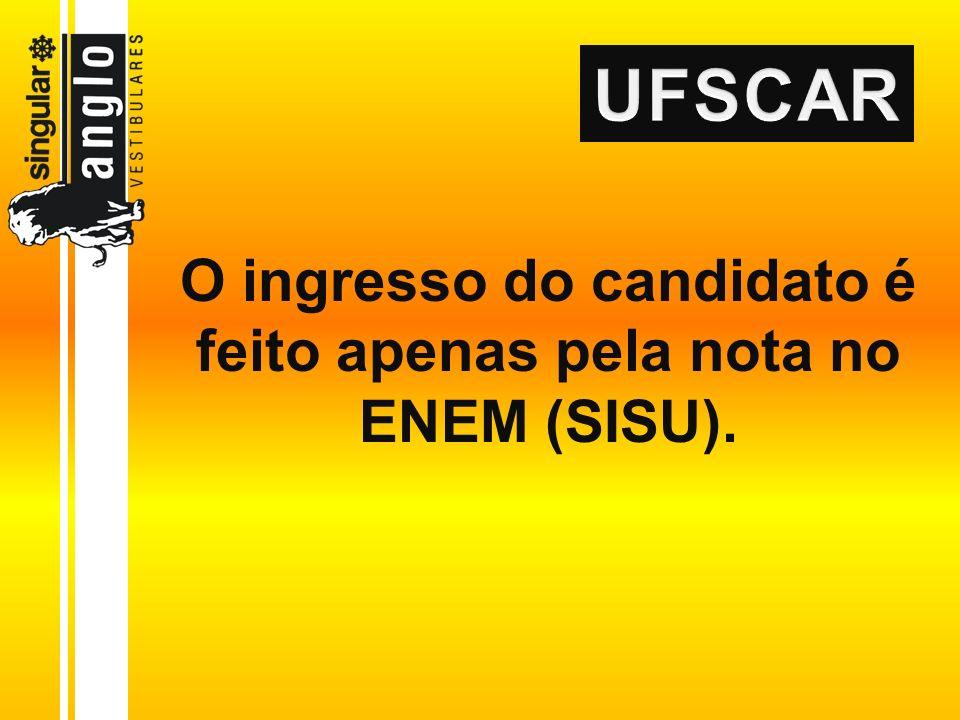 O ingresso do candidato é feito apenas pela nota no ENEM (SISU).