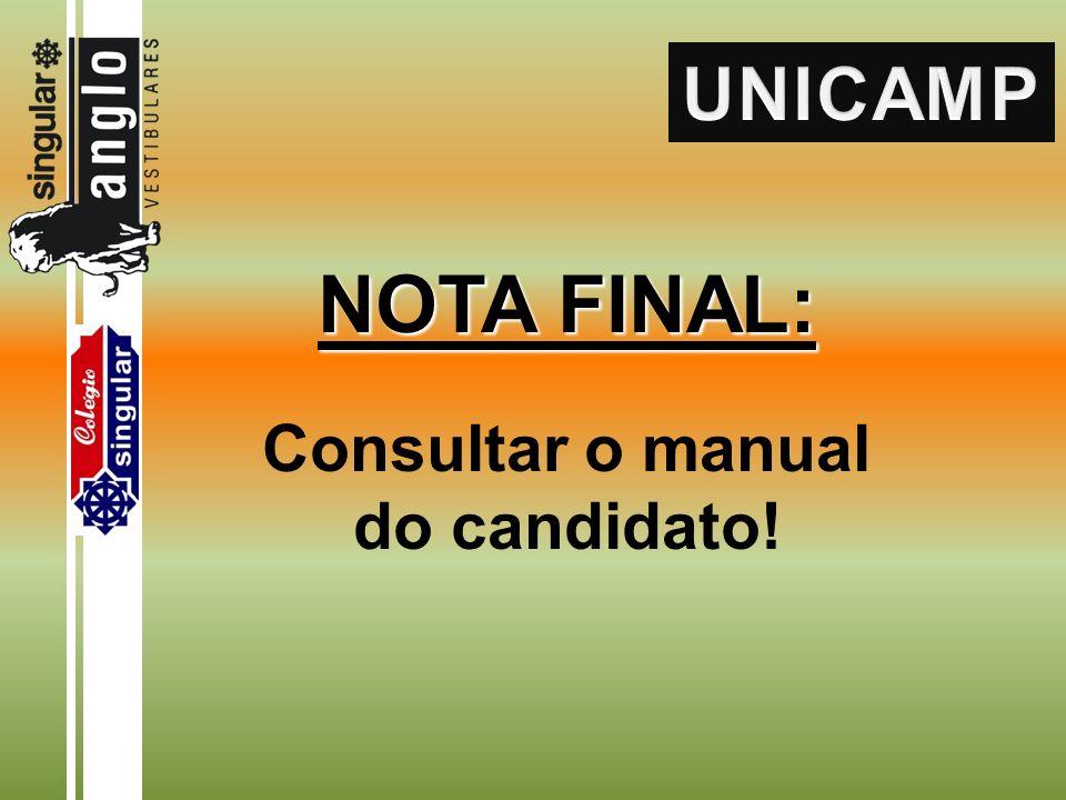 NOTA FINAL: Consultar o manual do candidato!