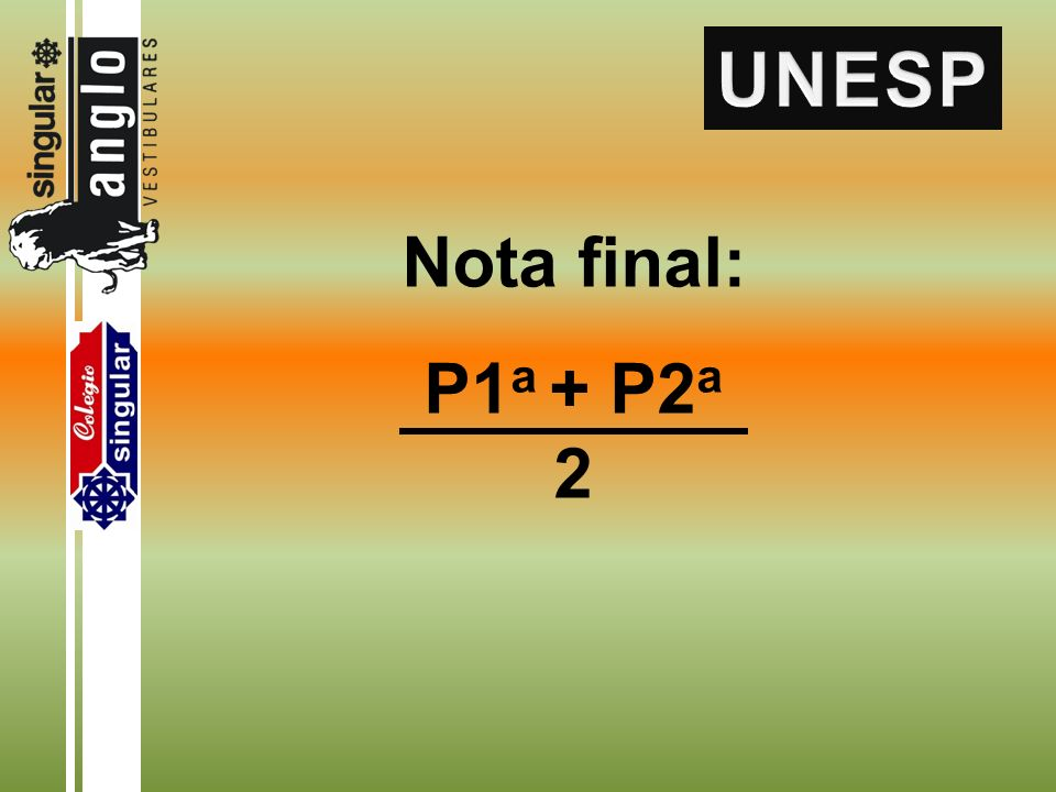 Nota final: P1 a + P2 a 2