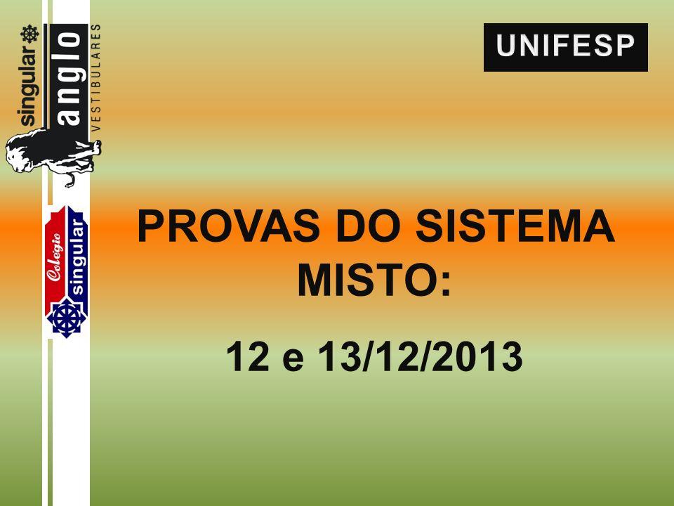 PROVAS DO SISTEMA MISTO: 12 e 13/12/2013